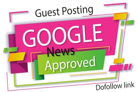 """""""I Will"""" write and publish on google news approved site with dofollow"""