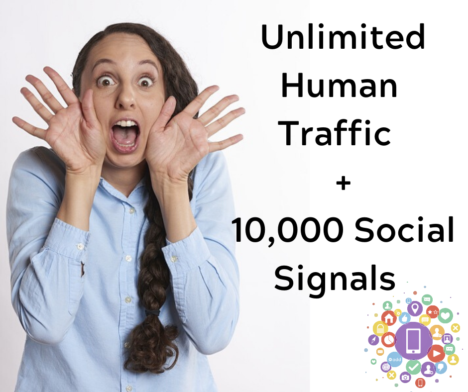 Get unlimited human traffic plus 10,000 Quality Social Signals