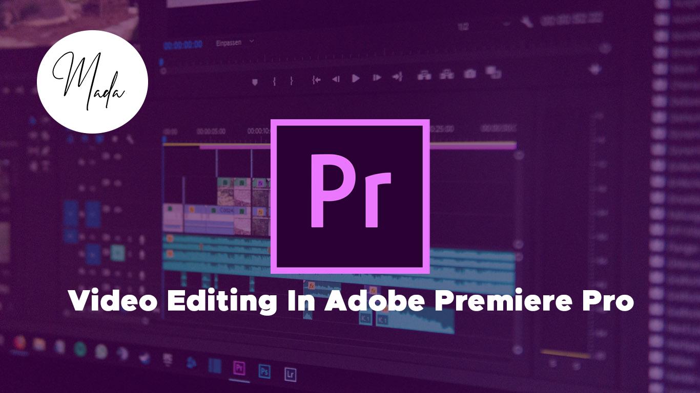 Video Editing In Adobe Premiere Pro