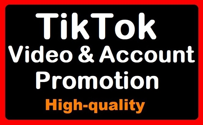 TikTok Video and Account Promotion High Quality Service Faster