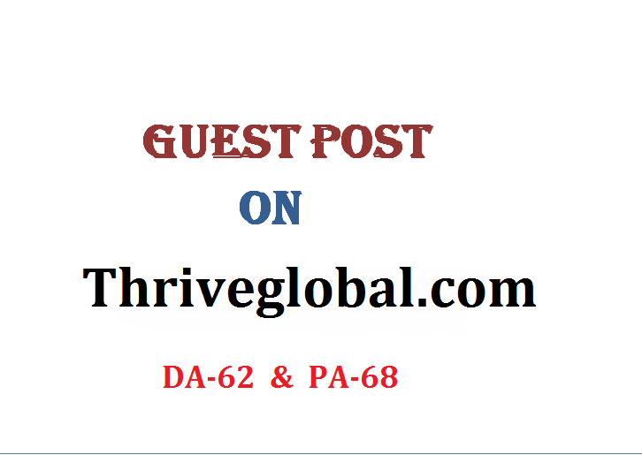 Able to do publish content on Thriveglobal. com DA-62,  PA-68 DOFOLLOW