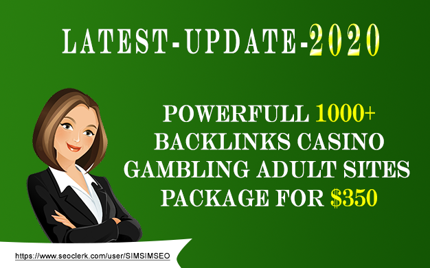 Latest-Update-2020 Powerfull 1000+ Backlinks Casino Gambling Adult Sites Package