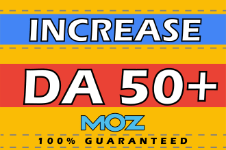 Increase MOZ DA 50+ and PA 30+ of your website Within 3 weeks