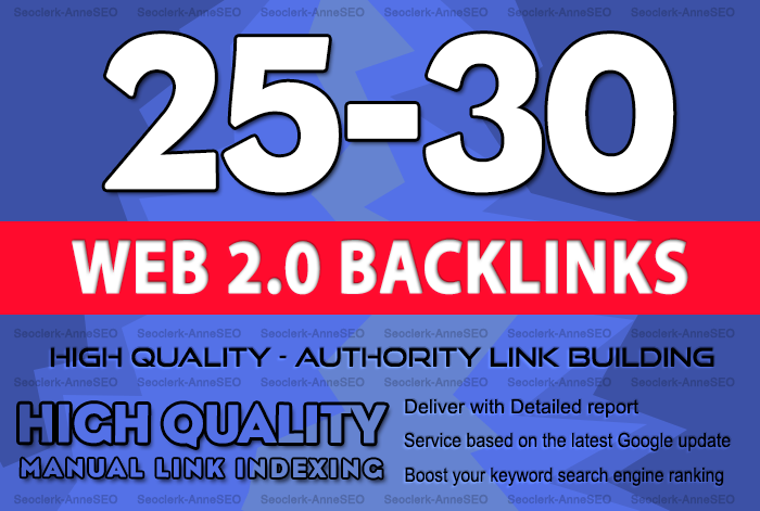 Create 25-30 Manual Web 2.0 authority backlinks