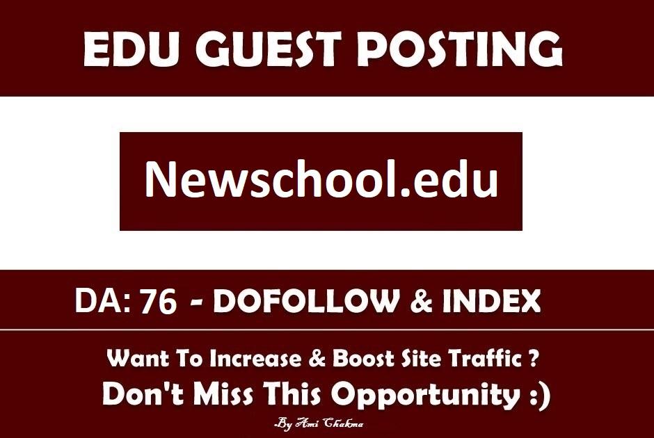 Guest Post On Newschool. edu Newschool&ndash DA 76 Edu Blog
