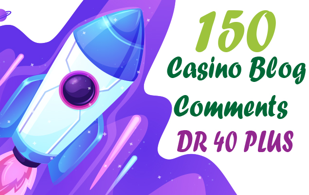 150 - Casino Blog Comments - DR 40 Plus Sites - Do-follow Backlinks