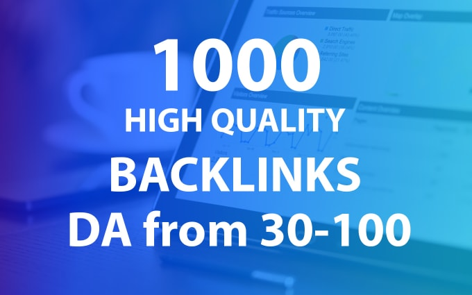 1000+High Authority Backlinks With Pemanents Quality Links Da 99 Plus And Sky Rocket Your Site