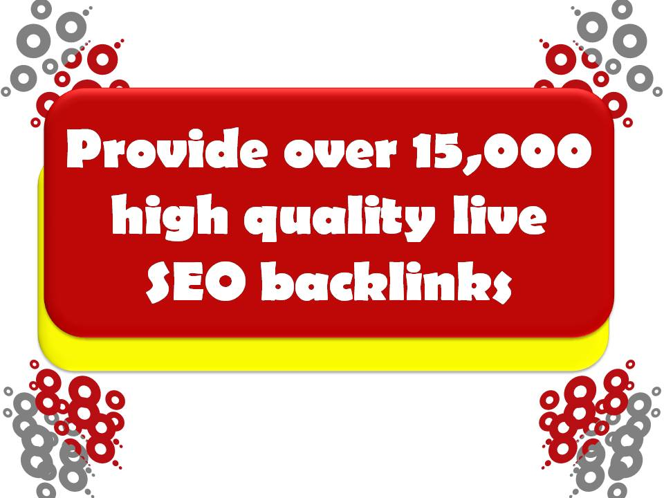 15,000+ high quality live SEO backlinks