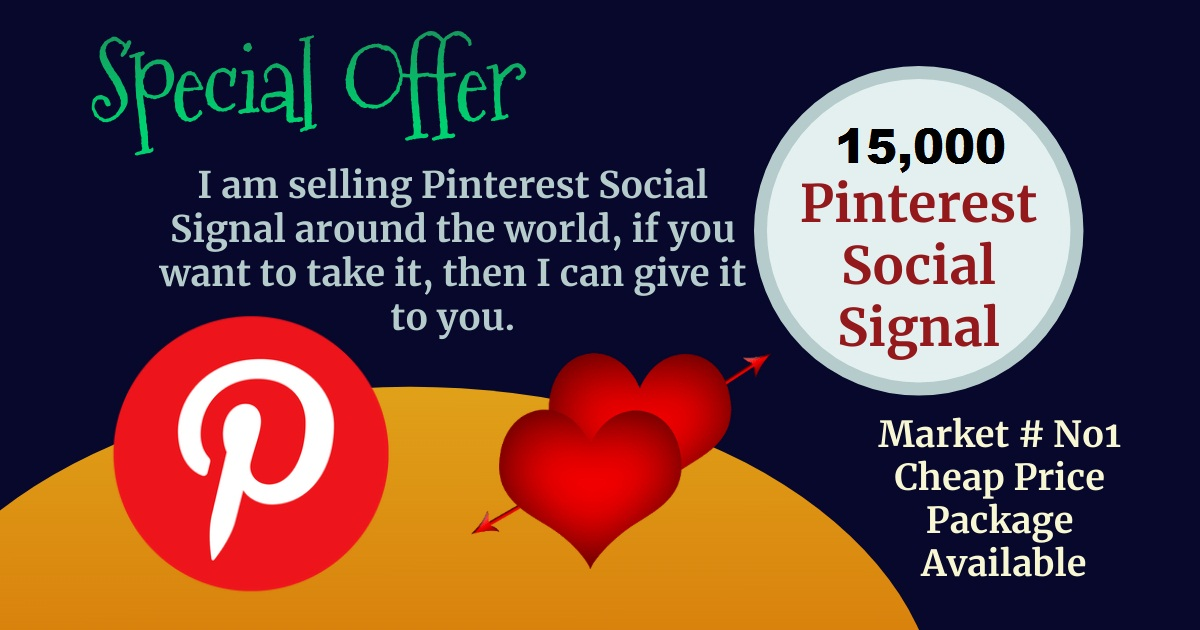 Best Service Offer 15,000 pinterest social signal SEO Boost Ranking Bookmark First Page Google