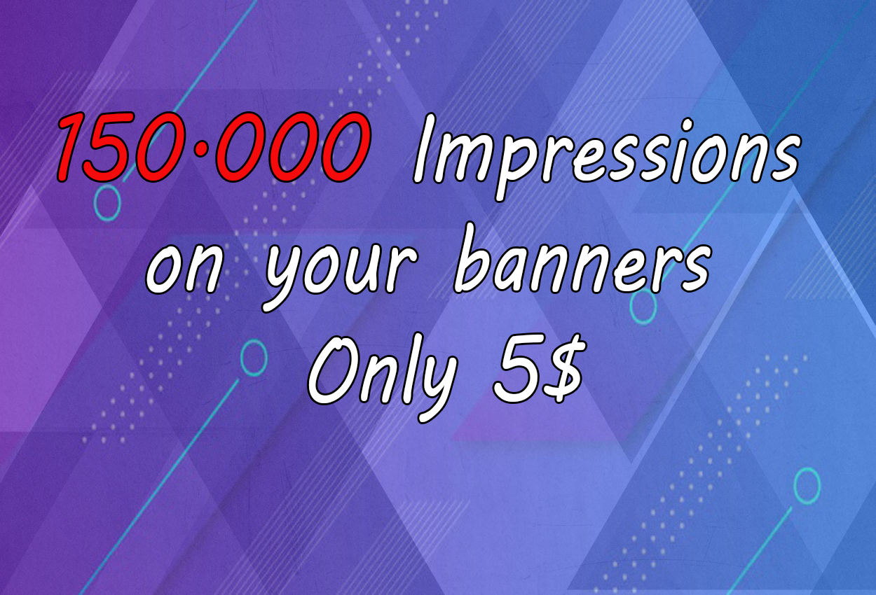150,000 impressions on your banners in +150 websites