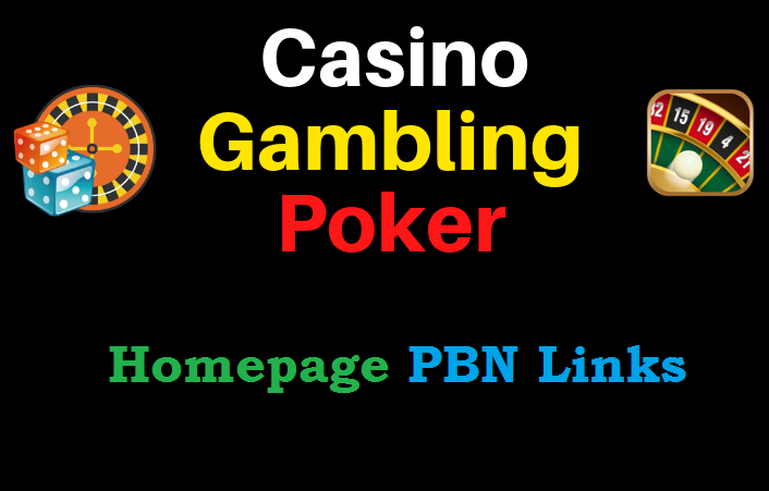 PBN High Quality Links Gambling,  Poker,  Betting 100 Homepage Permanent Dofollow