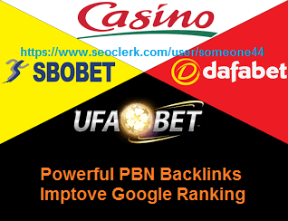 Rank your site 10,000 PBN Backlinks from UFABET Related /Poker/Casino/Esports/Gambling/slotxo/Bet