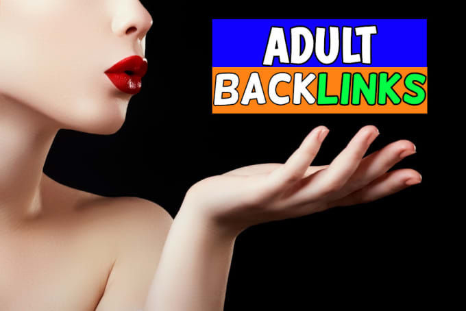 Backlinks 15 5 extra as bonus backlinks Adult Website For Top Boost Traffic