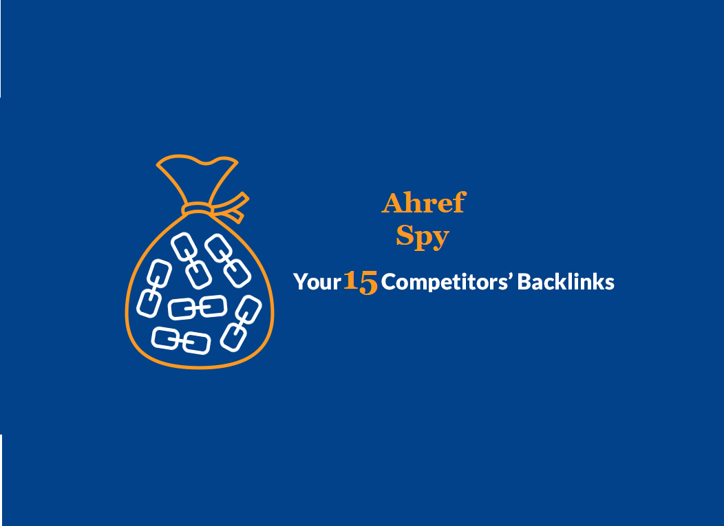 Get Ahrefs report of Your 15 Competitors backlinks