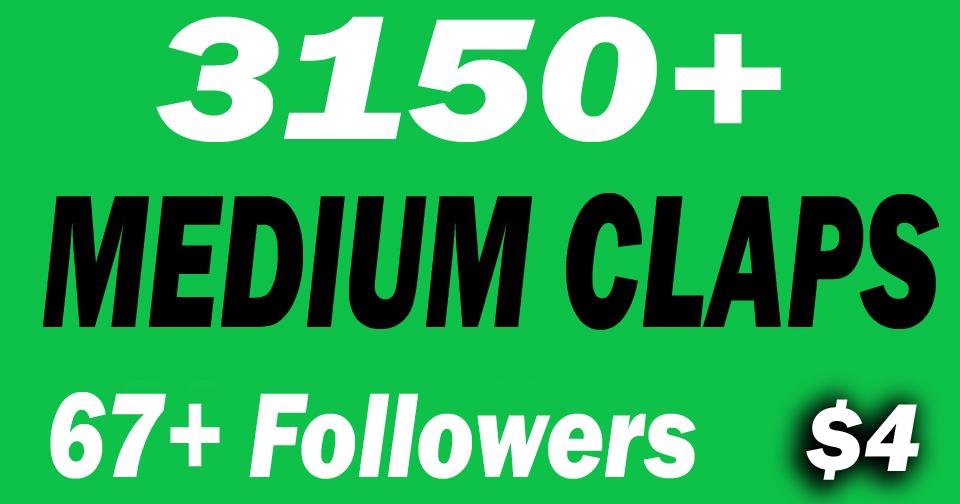 Buy 3150+ Medium Claps and 67+ Followers