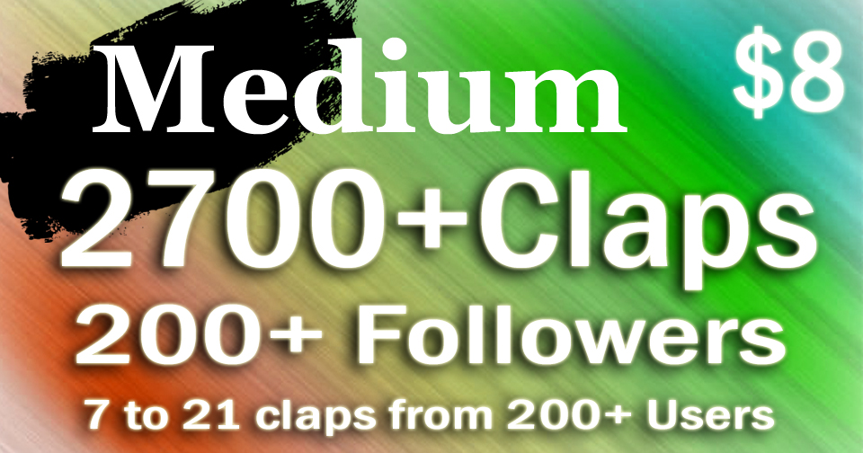 Get 2700+ Claps from 200+ Users,  200+ Folowers Bonus