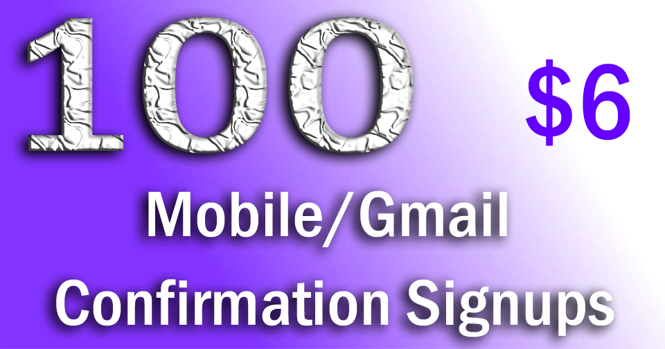 Buy 100 Signups by Phone/G Meil Confirmation