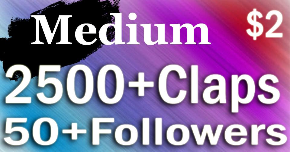 Buy 2500+ Medium Claps for 1 Article,  50+ Followers Bonus.