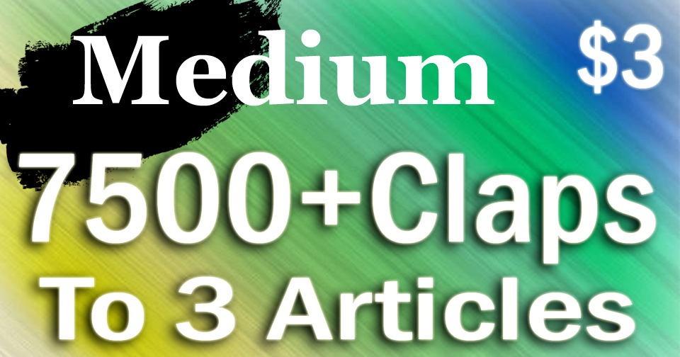 Buy 7500+ Medium Claps to 3 Articles
