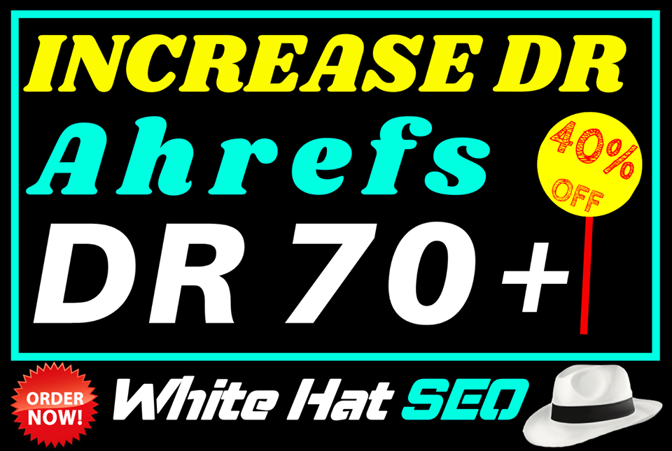 I will Increase your website Ahrefs dr upto 70