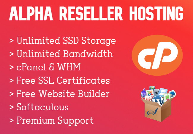 Alpha Reseller Hosting - Unlimited Accounts, SSD Storage & Bandwidth with Many Features!