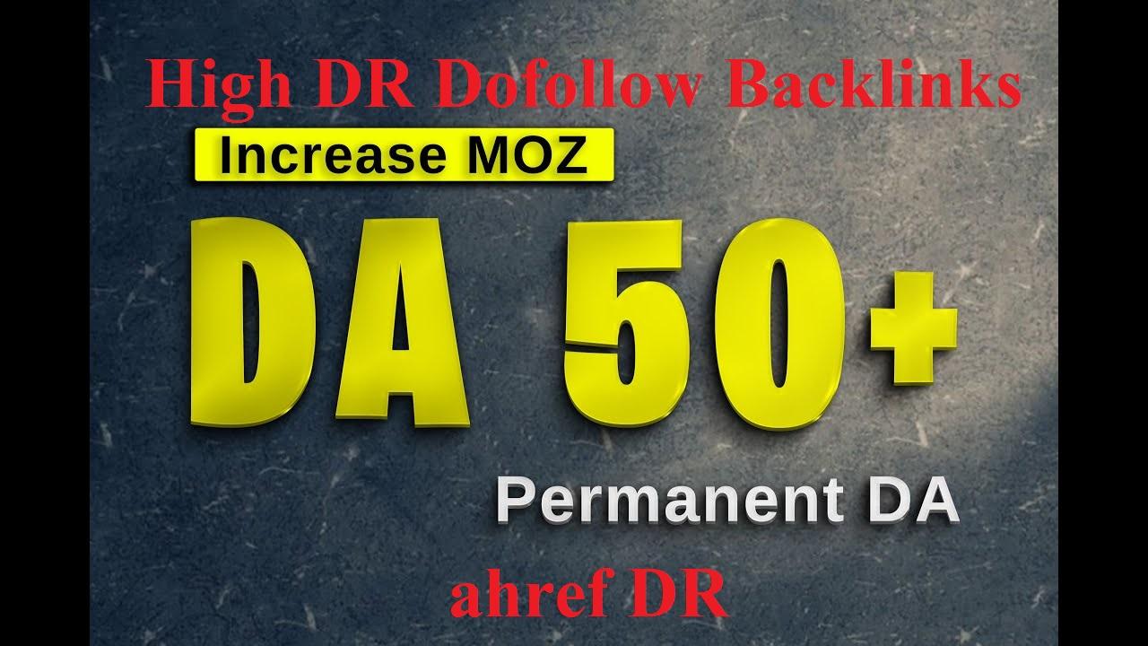 will increase domain rating DR domain Authority MOZ DA 50+ Dofollow Backlinks