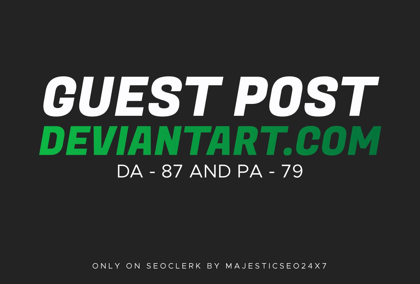 Publish A Guest Blog Post On deviantart. com DA-87 With 100 Indexing guarantee