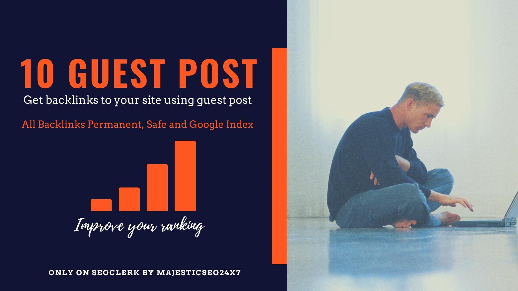 Publish 10 Permanent High DA Guest Posts with 100 percent Indexing guarantee