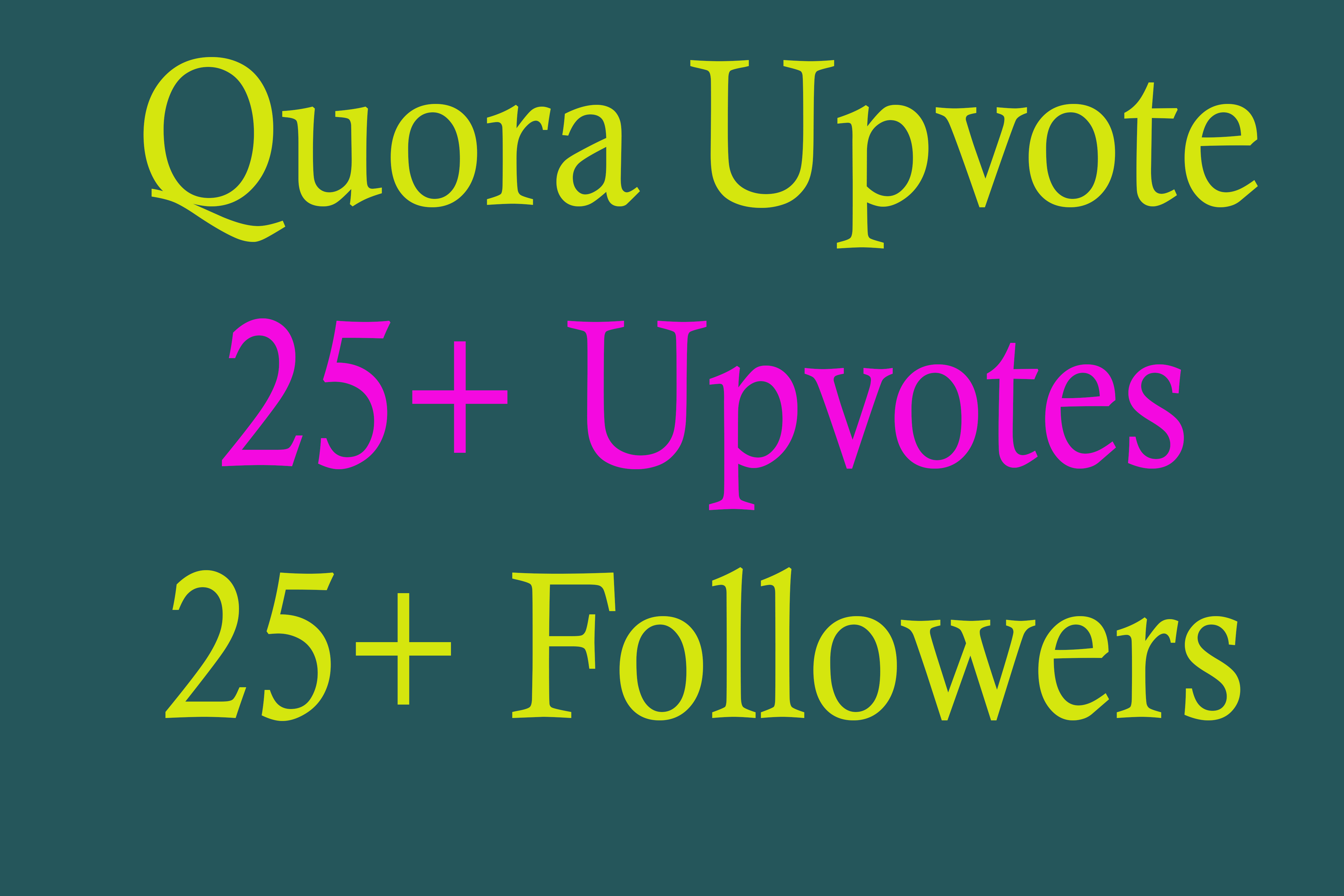 25+ Quora upvotes and follow for you