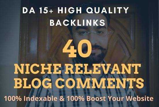 40 Niche Relevant Blog Comments DA 15+ rank your website quickly