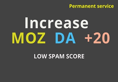 Increase DA Domain Authority +20 MOZ DA in 30 days No spam Google update safe