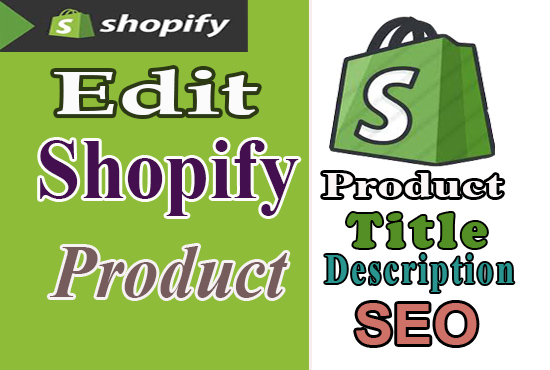 Edit Shopify 50 Products Description,  Title And Tags also do Basic SEO