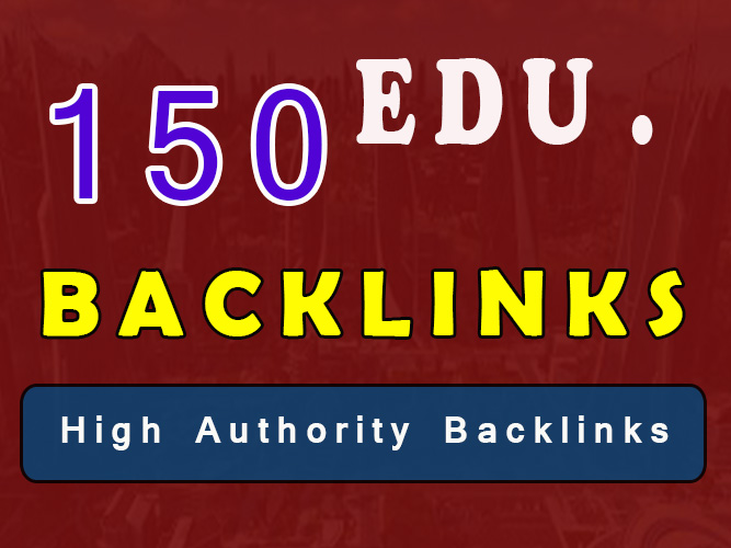 Offer 150 EDU. Backlinks from high authority & trustworthy sites only