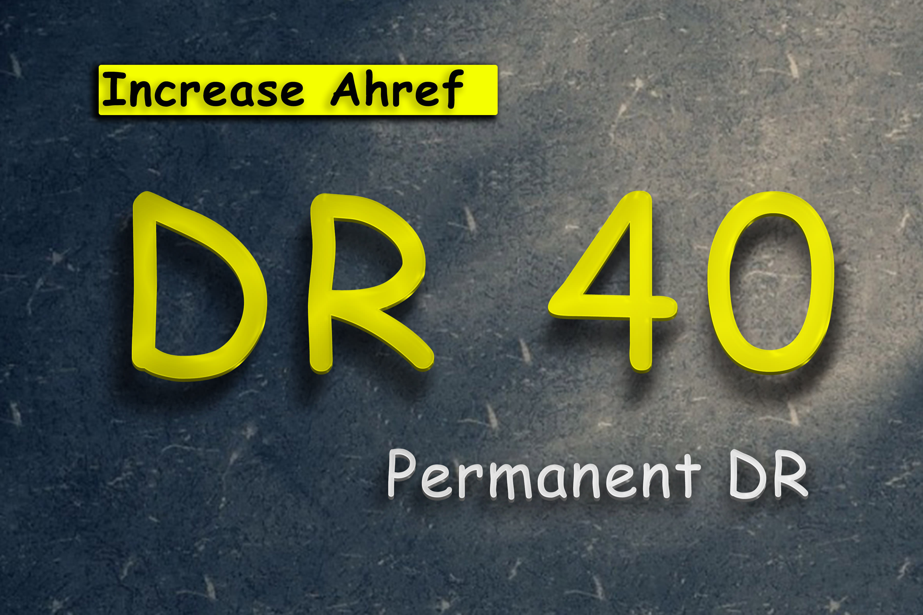 increase DR 40 by ahref,  safe increase in domain rating safely