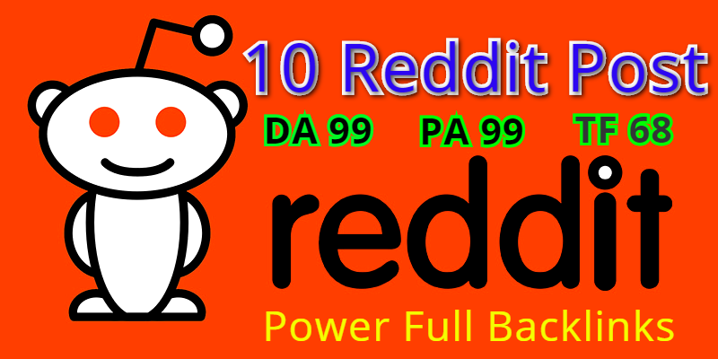 Reddit Rank Powerfull 10 Do-Folollow Backlinks For Your sites.