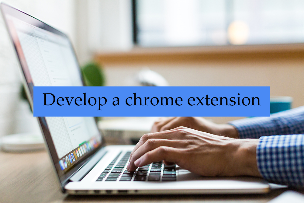 I will develop a chrome extension