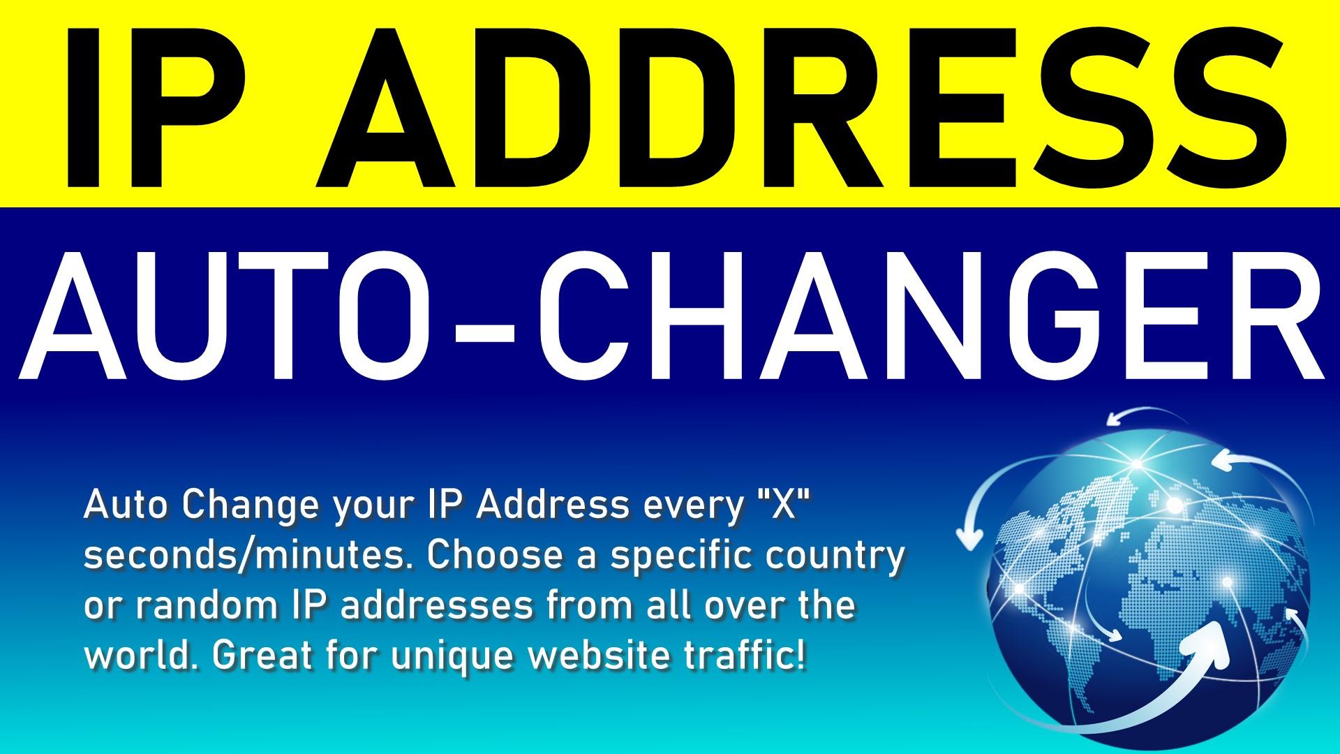 Auto VPN change IP Address every x seconds - thousands of Worldwide IP Addresses