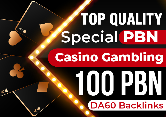 Top Quality Special 100 PBN DA60 Betting Casino Gambling Backlinks