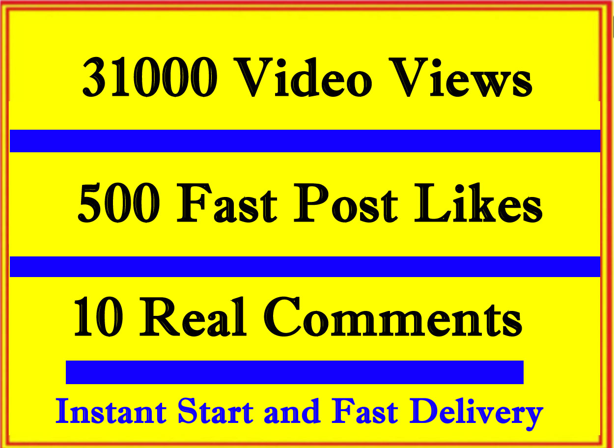 Very Fast 31000 Video Views or 500 Likes or 10 Comments in 1 Hour