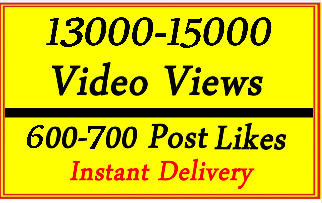 Very Fast 13000-15000 Video Views or 600-700 Likes