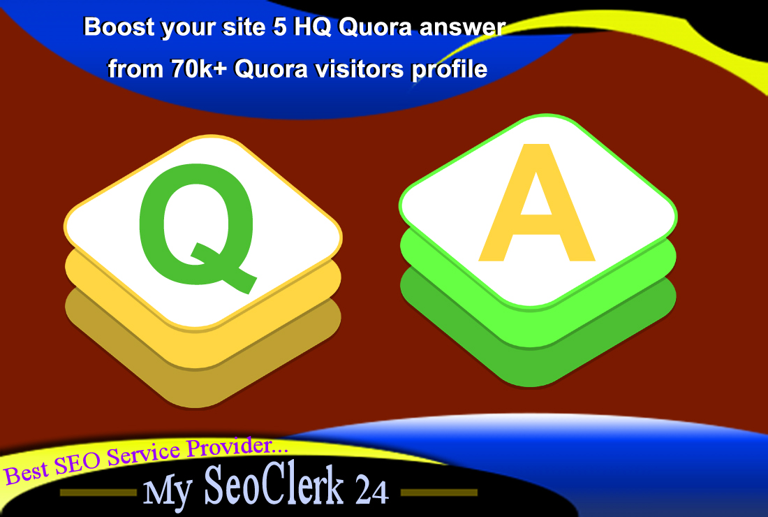 Boost your site 5 HQ Quora answer from 70k+ Quora visitors profile
