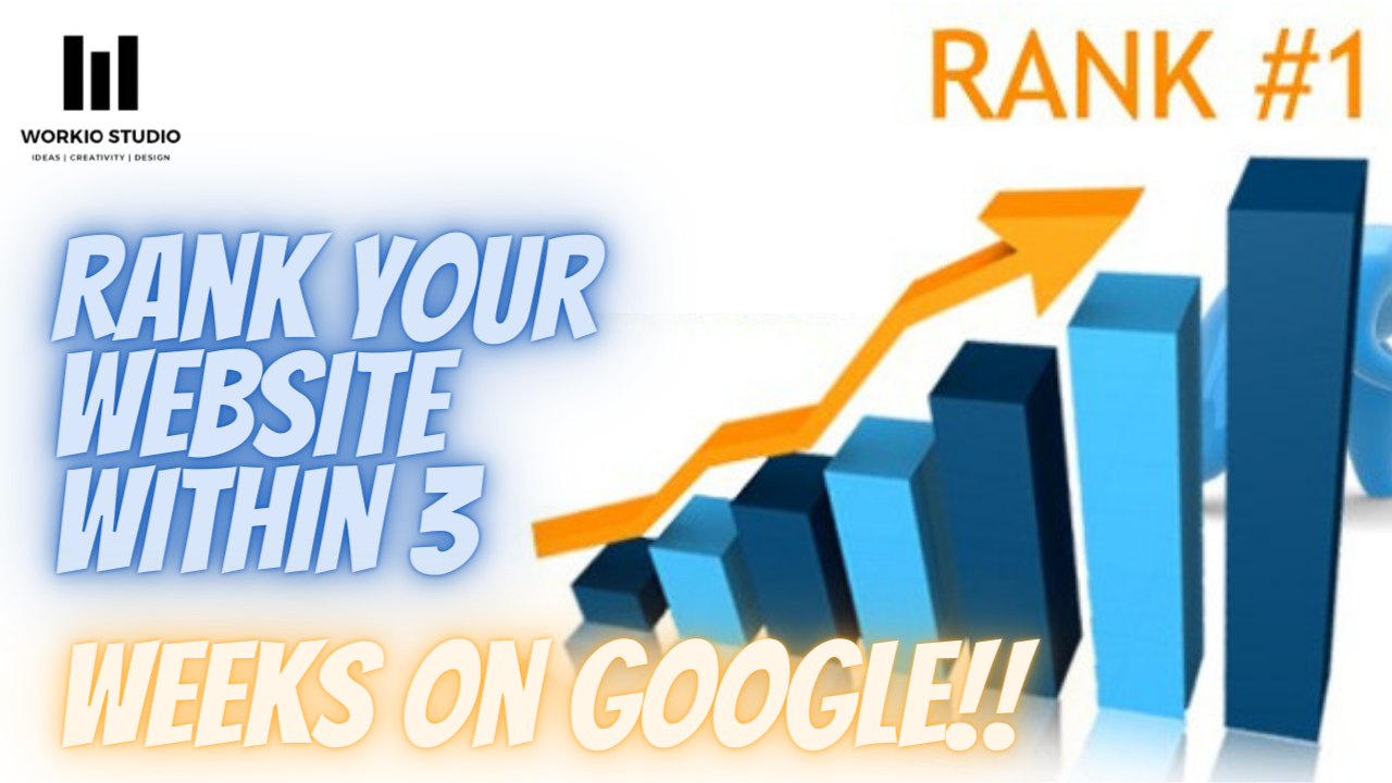 Ranking Your Website Within 3 weeks on Google