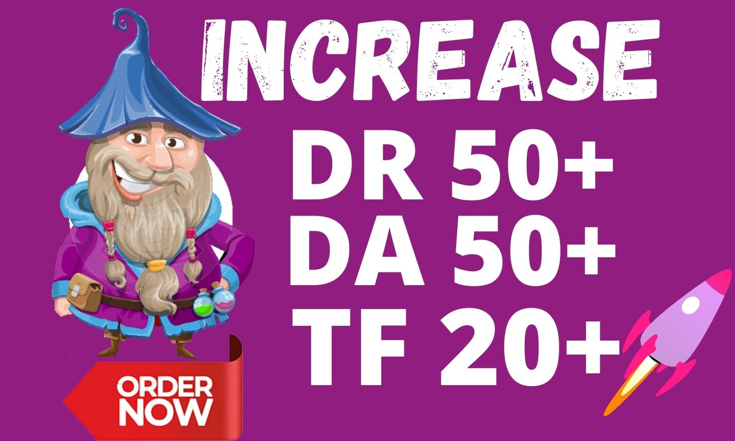 Increase Moz DA 50+ Ahref UR 50+ and Majestic TF 30+ in just 28 days