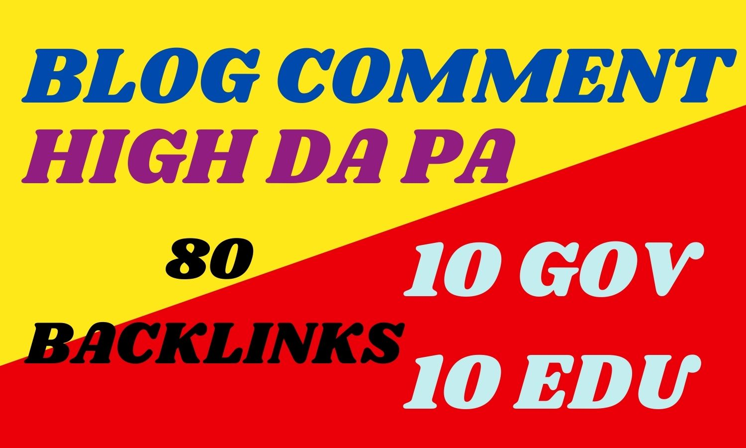80 blog comments include 10 EDU 10 GVO Total 80 blogcomments with High DA PA backlinks