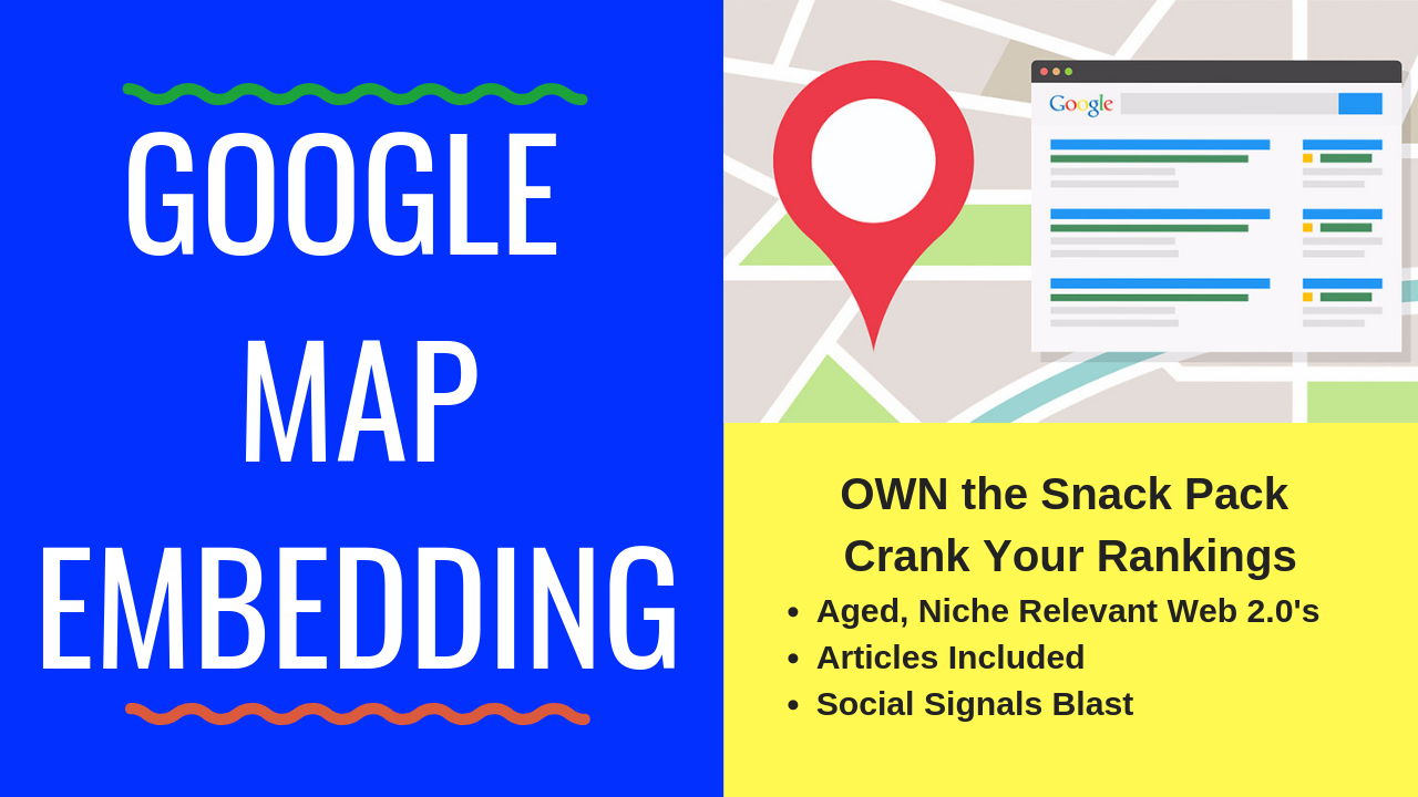 MAP Pack Busting Powerhouse - Embed your MAP and GMB to improve rankings