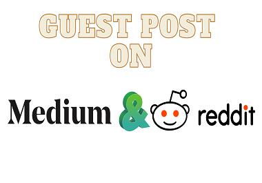 I will write and publish High Quality Guestpost on Medium DA96 & Reddit DA91 with Permanent Backlin