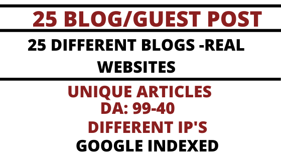 I will write and publish 25 high quality guest post with high domain authority 99-63