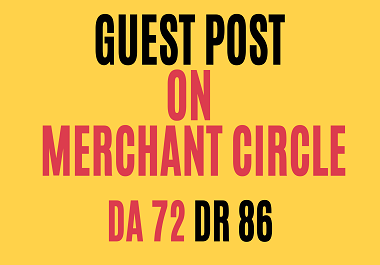 I Will Write and Publish High-Quality Guest Post On Merchant Circle DA 72 DR 86 High Authority