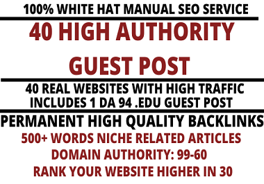 I will write and publish 40 high quality guest post on websites high domain authority 99-60