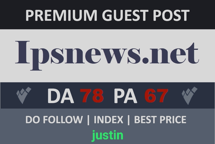 Do guest post on ipsnews. net Da 78 with dofollow link